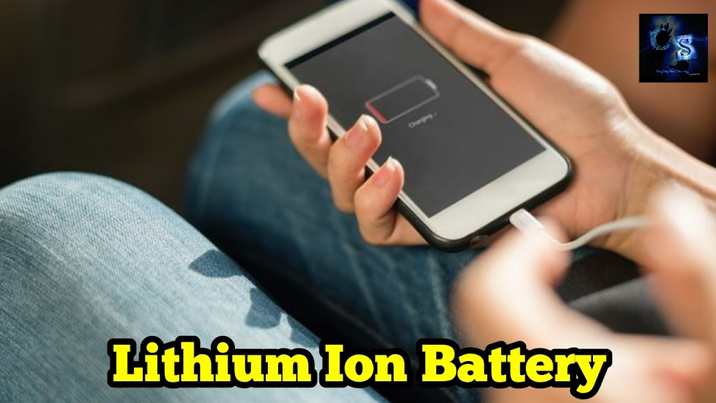 What Is Lithium-Ion Battery | Working | Advantage | Disadvantages | Applications