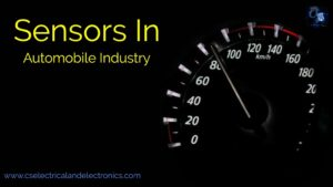 What Is Sensor, Different Types Of Sensors Used In Automobile Industries