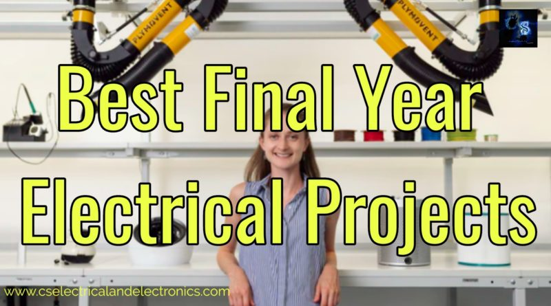 Best final year electrical projects