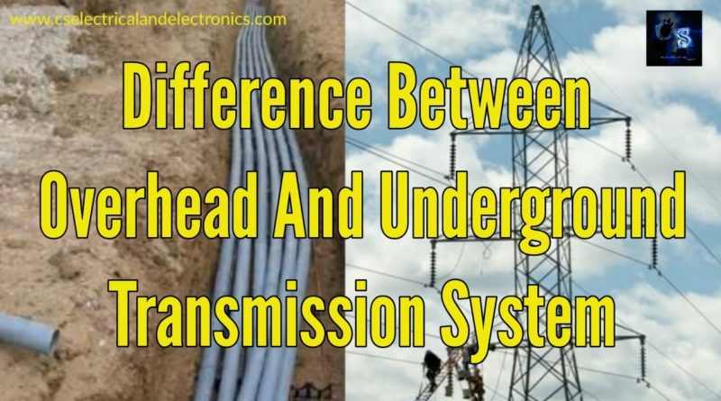 Difference between overhead and underground transmission system