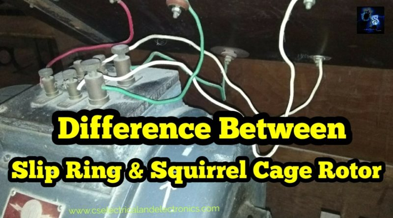 Difference between squirrel cage and slip ring induction motor