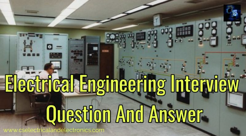 Electrical Engineering Interview Question And Answer