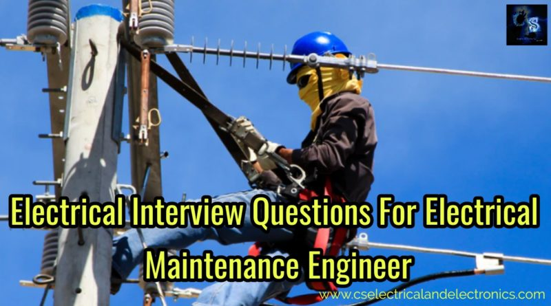 Electrical Maintenance Interview Questions