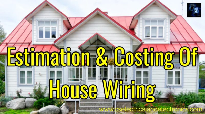 Estimation And Costing Of House Wiring, Materials Required