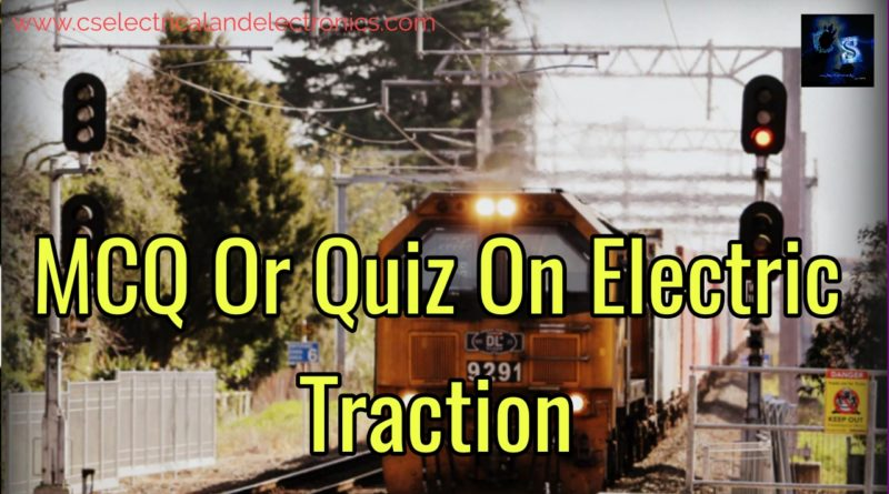 Quiz On Electric Traction