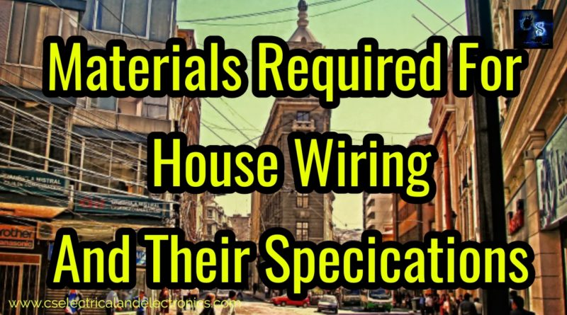 Materials Required For House Wiring And Their Specifications