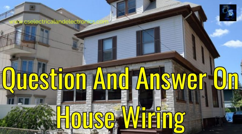 Question and answer on house wiring