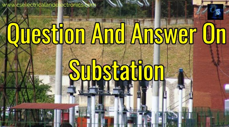 Question and answer on substation