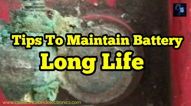 Tips to maintain battery for long life