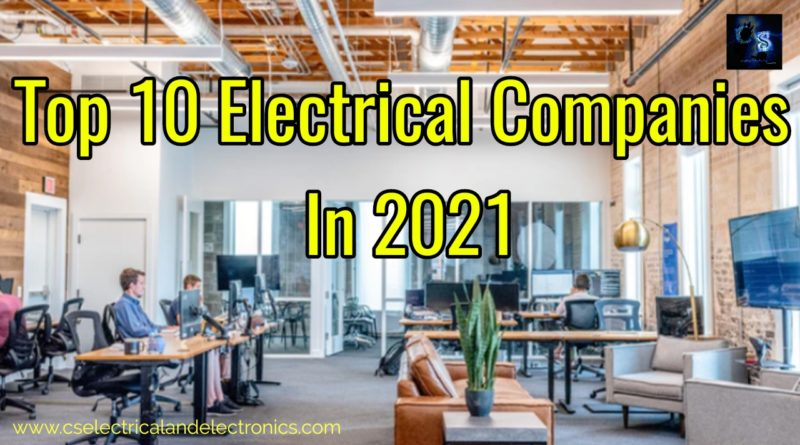 Top 10 electrical companies in 2021