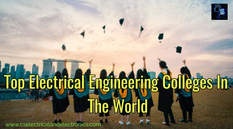Top electrical engineering colleges in the world
