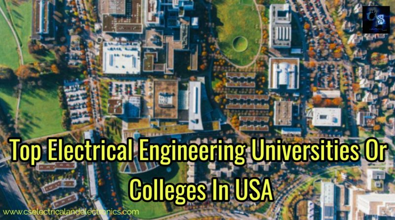 Top Electrical Engineering Universities Or Colleges In USA