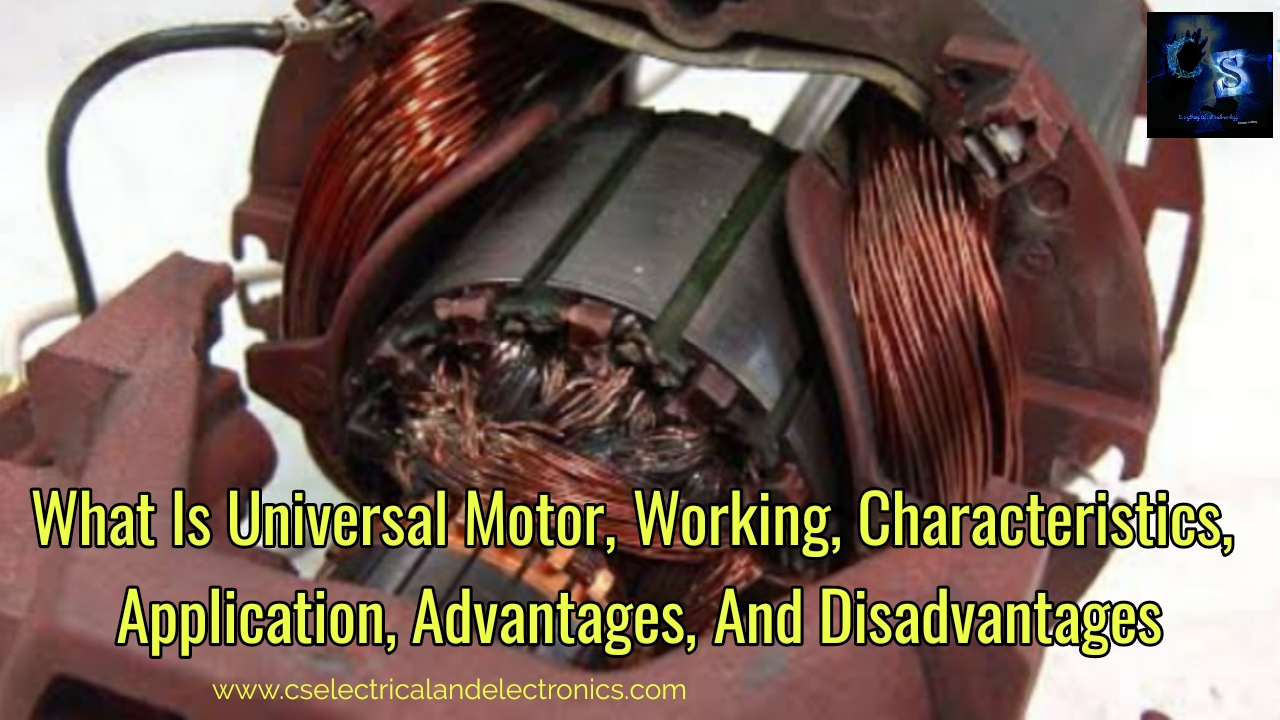 What Is A Universal Motor  Working Principle