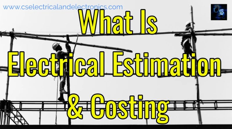 What Is An Electrical Estimation And Costing