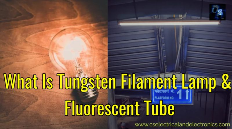 What is tungsten filament and fluorescent tubes