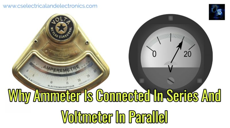 Ammeter Is Connected In Series AndVoltmeter In Parallel