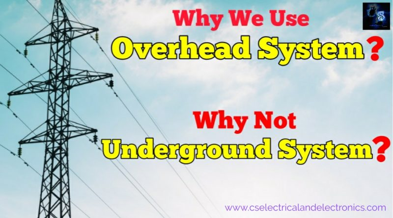 Why we use overhead system instead of underground system