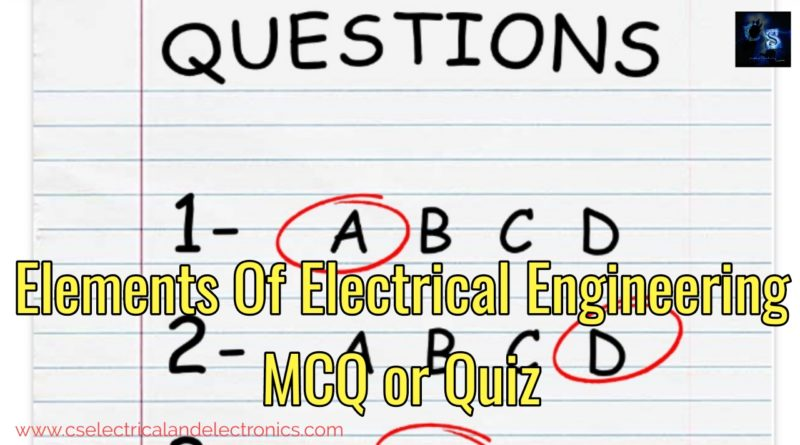 Quiz on elements of electrical engineering