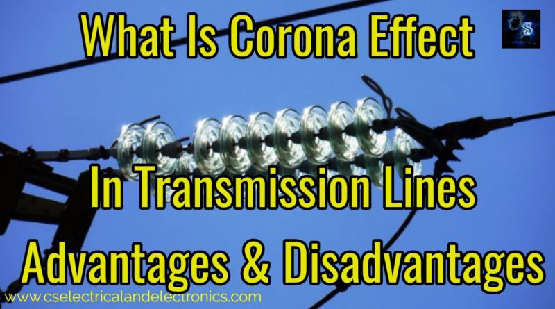 What Is Corona Effect In Transmission Lines, Advantages, Disadvantages